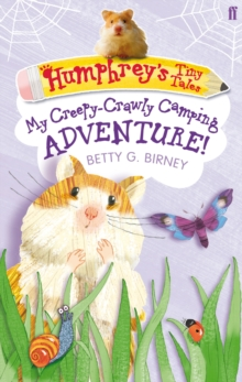 Humphrey'S Tiny Tales 3: My Creepy-Crawly Camping Adventure!, Paperback Book