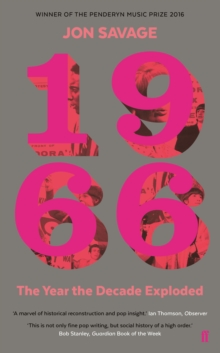 1966 : The Year the Decade Exploded, Paperback / softback Book