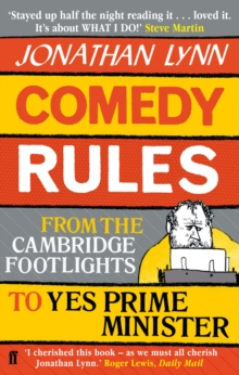 Comedy Rules : From the Cambridge Footlights to Yes, Prime Minister, Paperback / softback Book