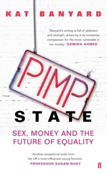 Pimp State : Sex, Money and the Future of Equality, Paperback / softback Book
