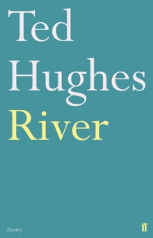 River : Poems by Ted Hughes, Paperback / softback Book