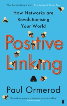 Positive Linking : How Networks Can Revolutionise the World, Paperback / softback Book
