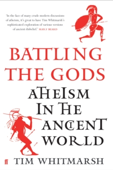 Battling the Gods : Atheism in the Ancient World, Hardback Book