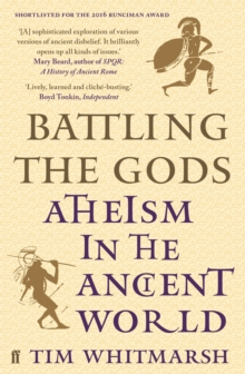Battling the Gods : Atheism in the Ancient World, Paperback Book