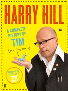 A Complete History of Tim (the Tiny Horse), Paperback / softback Book