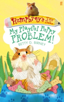 Humphrey'S Tiny Tales 6: My Playful Puppy Problem!, Paperback Book