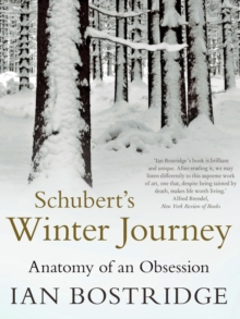 Schubert's Winter Journey : Anatomy of an Obsession, Paperback / softback Book