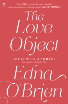 The Love Object : Selected Stories of Edna O'Brien, Paperback Book