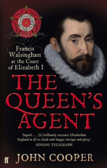 The Queen's Agent : Francis Walsingham at the Court of Elizabeth I, EPUB eBook