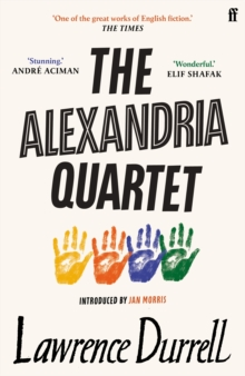 The Alexandria Quartet : Justine, Balthazar, Mountolive, Clea, Paperback / softback Book