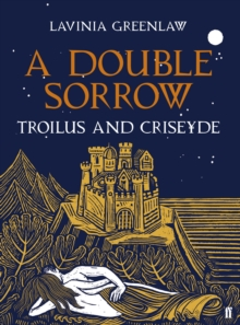 A Double Sorrow : Troilus and Criseyde, Hardback Book