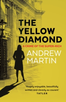 The Yellow Diamond : A Crime of the Super-Rich, Paperback / softback Book