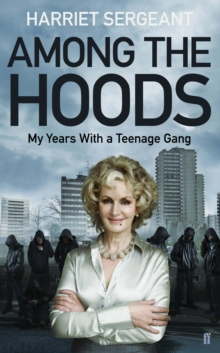 Among the Hoods : My Years with a Teenage Gang, EPUB eBook