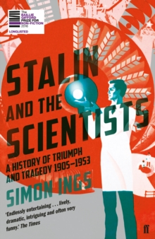 Stalin and the Scientists : A History of Triumph and Tragedy 1905-1953, Paperback / softback Book