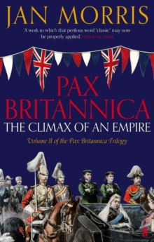 Pax Britannica : The Climax of an Empire, Vol 2 Pax Britannica Trilogy, Paperback Book