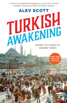 Turkish Awakening : Behind the Scenes of Modern Turkey, Paperback Book