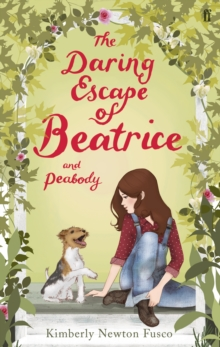 The Daring Escape of Beatrice and Peabody, Paperback Book
