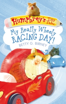 Humphrey'S Tiny Tales 7: My Really Wheely Racing Day!, Paperback Book