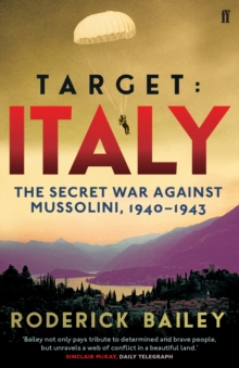 Target: Italy : The Secret War Against Mussolini 1940-1943, Paperback / softback Book