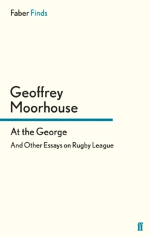 At the George : And Other Essays on Rugby League, EPUB eBook