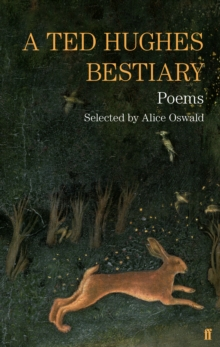 A Ted Hughes Bestiary : Selected Poems, Paperback / softback Book