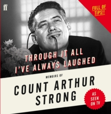 Through it All I've Always Laughed : Memoirs of Count Arthur Strong, CD-Audio Book