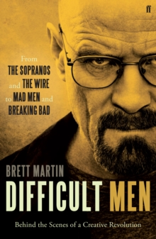 Difficult Men : From The Sopranos and The Wire to Mad Men and Breaking Bad, Paperback Book