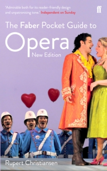 The Faber Pocket Guide to Opera : New Edition, Paperback Book