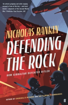 Defending the Rock : How Gibraltar Defeated Hitler, Hardback Book