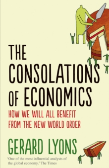 The Consolations of Economics : How We Will All Benefit from the New World Order, EPUB eBook