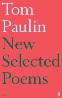 New Selected Poems of Tom Paulin, Paperback / softback Book