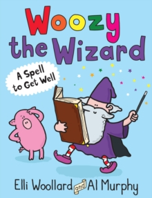 Woozy the Wizard: a Spell to Get Well, Paperback Book