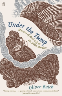 Under the Tump : Sketches of Real Life on the Welsh Borders, Paperback Book