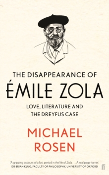 The Disappearance of Emile Zola : Love, Literature and the Dreyfus Case, Hardback Book