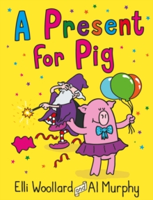 Woozy the Wizard: A Present for Pig, Paperback / softback Book