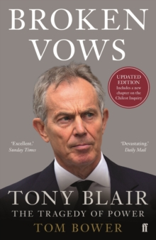 Broken Vows : Tony Blair the Tragedy of Power, Paperback Book