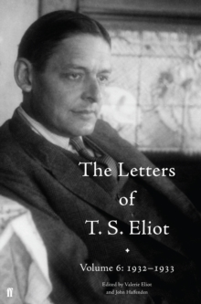 The Letters of T. S. Eliot Volume 6: 1932-1933, Hardback Book
