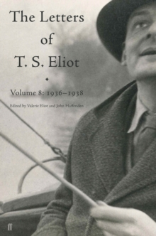 Letters of T. S. Eliot Volume 8 : 1936-1938, EPUB eBook