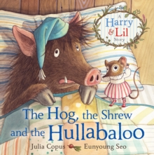 The Hog, the Shrew and the Hullabaloo, Paperback / softback Book