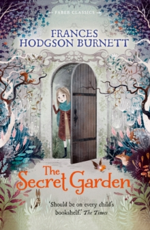 The Secret Garden : Faber Children's Classics, Paperback / softback Book