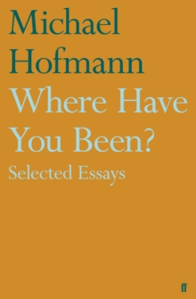 Where Have You Been? : Selected Essays, EPUB eBook