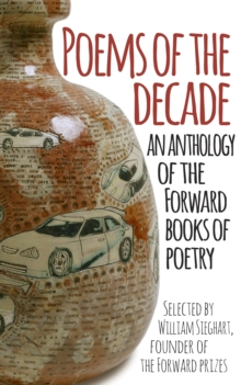 Poems of the Decade : An Anthology of the Forward Books of Poetry, Paperback Book