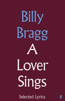 A Lover Sings: Selected Lyrics, Hardback Book