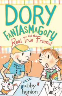 Dory Fantasmagory and the Real True Friend, Paperback Book