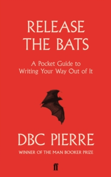Release the Bats : A Pocket Guide to Writing Your Way Out Of It, Paperback Book