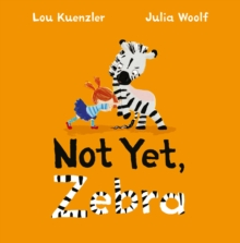 Not Yet Zebra, Paperback / softback Book
