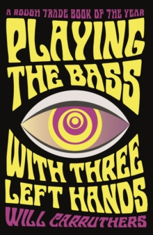 Playing the Bass with Three Left Hands, Paperback Book