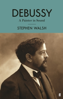 Debussy : A Painter in Sound, Hardback Book
