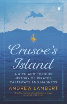 Crusoe's Island : A Rich and Curious History of Pirates, Castaways and Madness, Hardback Book