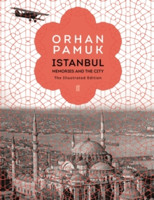 Istanbul : Memories and the City (The Illustrated Edition), Hardback Book